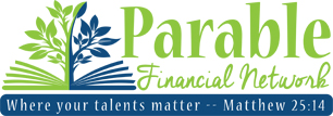Parable Financial Network, Where Your Talents Matter